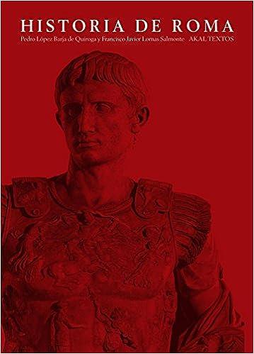 Historia de Roma: 31 (Textos): Amazon.es: Lomas Salmonte, Francisco Javier, López Barja de Quiroga, Pedro: Libros