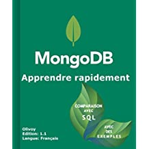 Apprendre rapidement mongoDB (French Edition)