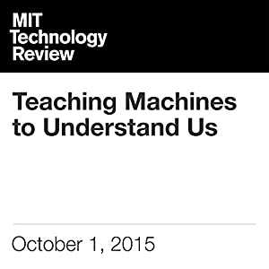 Teaching Machines to Understand Us