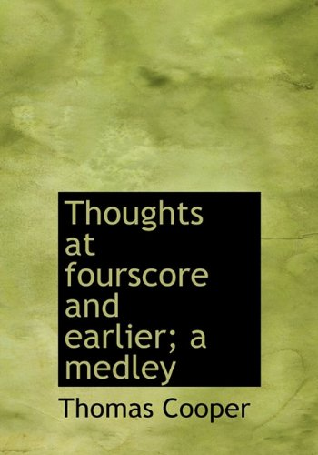 Thoughts at fourscore and earlier; a medley pdf