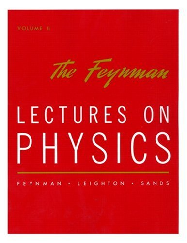 The Feynman Lectures on Physics: Mainly Electromagnetism and Matter ,Volume 2