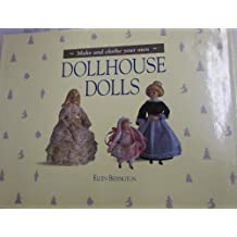 Make and Clothe Your Own Dollhouse Dolls