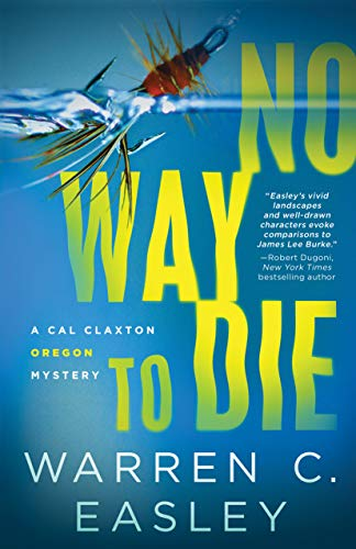 No Way to Die (Cal Claxton Oregon Mysteries)