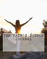 The Path's I Trod Journal