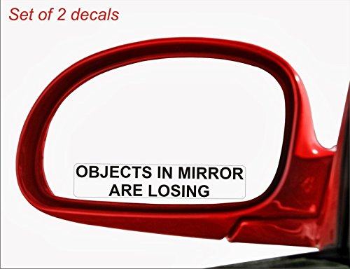 2x Objects In Mirror Are Losing Vinyl Decal / Sticker Funny Mirror Race Drag - Decal Race Drag
