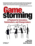 Gamestorming: A Playbook for