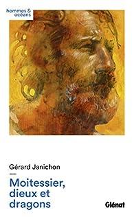 Moitessier, dieux et dragons par Gérard Janichon