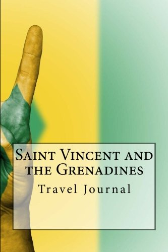 Saint Vincent and the Grenadines Travel Journal: Travel Journal with 150 lined pages