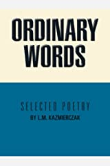 Ordinary Words: Selected Poetry Kindle Edition