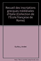 Recueil des inscriptions grecques medievales d'Italie (Collection de l'Ecole francaise de Rome) (French Edition)