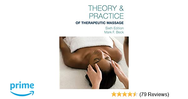 Theory practice of therapeutic massage 6th edition softcover theory practice of therapeutic massage 6th edition softcover mark f beck 9781285187587 amazon books fandeluxe Choice Image