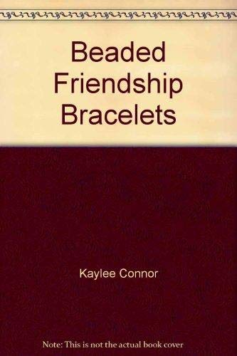 - Beaded Friendship Bracelets
