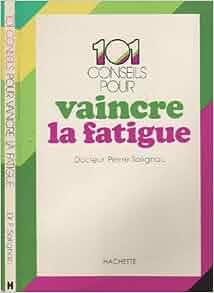 vaincre la fatigue french edition pierre solignac 9782010032783 books. Black Bedroom Furniture Sets. Home Design Ideas