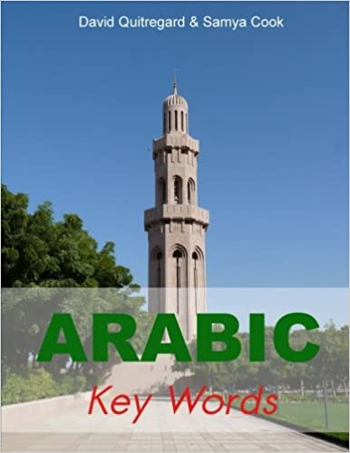Arabic Key Words: The Basic 2000-word Vocabulary Arranged by Frequency in a Hundred Units, with Comprehensive English and Transliterated Arabic Indexes (Oleander Language and Literature)