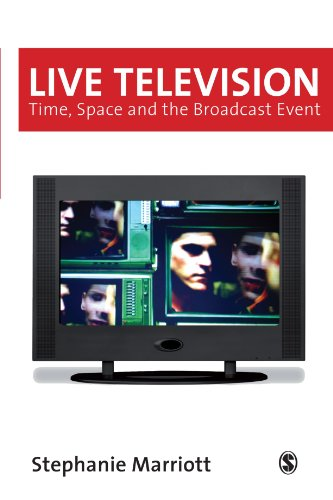 Live Television: Time, Space and the Broadcast Event (Media Culture & Society series)