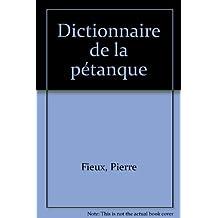 Dictionnaire de la pétanque : les 700 noms qui ont fait son histoire