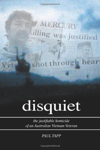 Book: Disquiet - The Justifiable Homicide of an Australian Vietnam Veteran by Paul Tapp