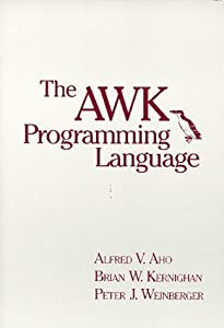 The AWK Programming Language by Aho, Alfred V. Published by Addison-Wesley 1st (first) edition (1988) Paperback