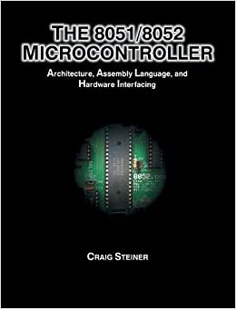 Book 8051/8052 Microcontroller: Architecture, Assembly Language, and Hardware Interfacing