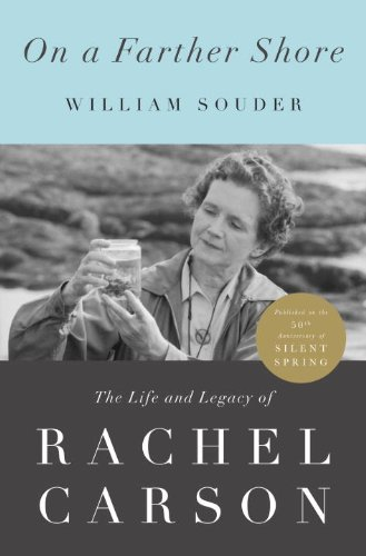 - On a Farther Shore: The Life and Legacy of Rachel Carson, Author of Silent Spring