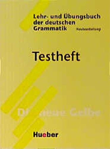 Lehr- und Übungsbuch der deutschen Grammatik, Neubearbeitung, Testheft