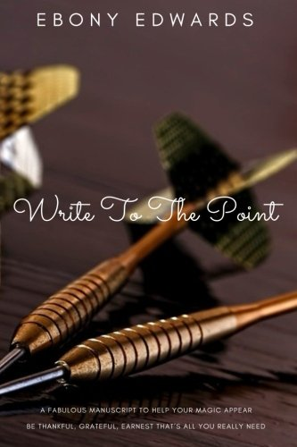 Write To The Point: How To Write To The Universe (Points Ebony)