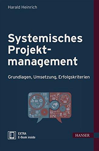 Systemisches Projektmanagement: Grundlagen, Umsetzung, Erfolgskriterien (Print-on-Demand)