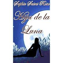 Hija de la luna (Spanish Edition)