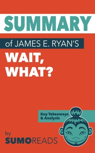 Summary Of James E  Ryans Wait  What   Key Takeaways   Analysis