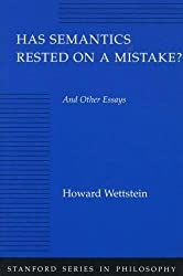 Has Semantics Rested on a Mistake? And Other Essays (Stanford Series in Philosophy)
