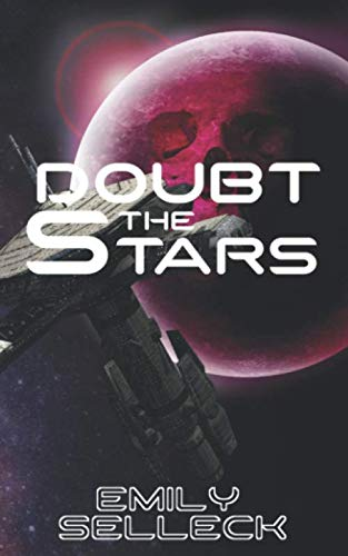 Doubt The Stars (Shakespeare in Space) (Volume 1)