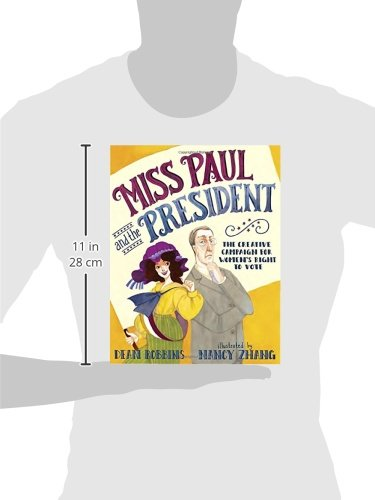 Miss Paul and the President: The Creative Campaign for Women's Right to Vote by Alfred A Knopf Books for Young Readers (Image #2)