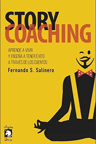 STORY COACHING: Aprende a vivir y enseña a tener éxito a través de los cuentos