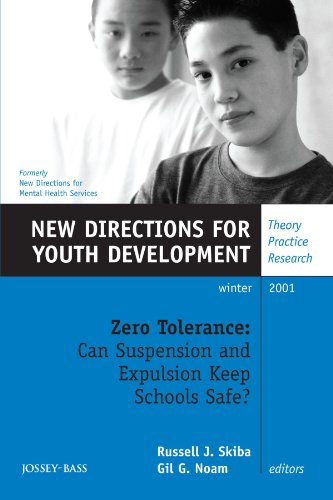 Zero Tolerance: Can Suspension and Expulsion Keep Schools Safe?: New Directions for Youth Development, No. 92