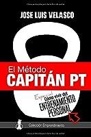 El Método Capitán PT: Cómo Vivir Del