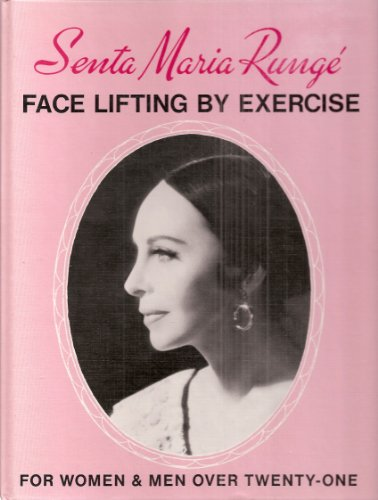 Face Lifting by Exercise for Women and Men Over Twenty-one