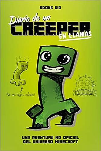 Book's Cover of Minecraft. Diario de un creeper en llamas (Español) Tapa blanda – 18 junio 2019