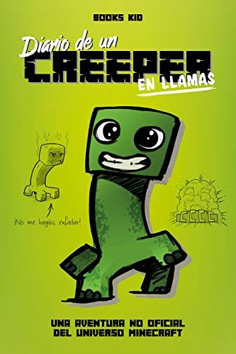 Minecraft. Diario de un creeper en llamas por Books Kid,Traducciones Imposibles S. L.