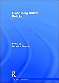 Book Globalising British Policing (The History of Policing)