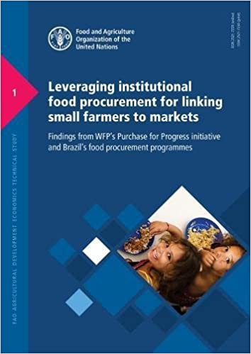Leveraging Institutional Food Procurement for Linking Small Farmers to Markets: Findings from WFP's Purchase for Progress Initiative and Brazil's Food development economics technical study