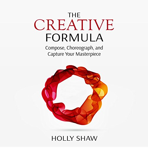 The Creative Formula: Compose, Choreograph, and Capture Your Masterpiece