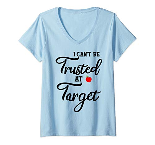 (Womens I Can't Trusted At Target Funny Teacher  V-Neck)