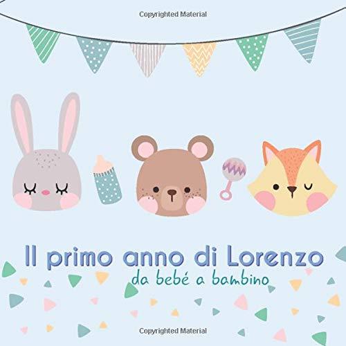 Il primo anno di Lorenzo - da bebé a bambino: Album bebé da ...