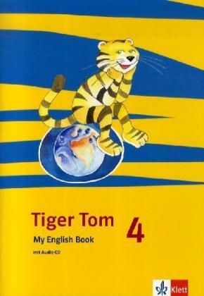 Tiger Tom / Für den Beginn ab Klasse 1. Ausgabe für Hamburg und Nordrhein-Westfalen: Tiger Tom / Activity Book mit Audio-CD 4. Schuljahr: Für den ... Ausgabe für Hamburg und Nordrhein-Westfalen