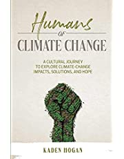 Humans of Climate Change: A Cultural Journey to Explore Climate-Change Impacts, Solutions, and Hope