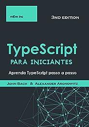 TypeScript para iniciantes : Aprenda TypeScript passo a passo