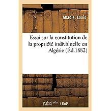 Essai Sur La Constitution de la Propriété Individuelle En Algérie