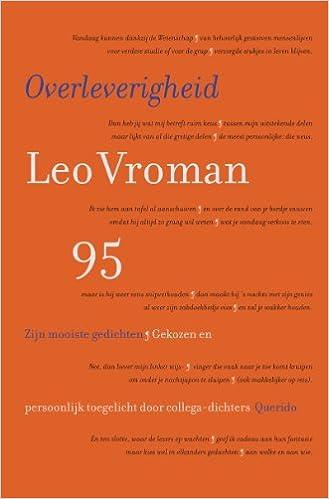 Overleverigheid Leo Vroman 95 Zijn Mooiste Gedichten