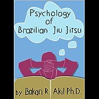 Psychology of Brazilian Jiu-Jitsu (BJJ, Submission Wrestling, Judo, Sambo, Grappling etc.) (English Edition)