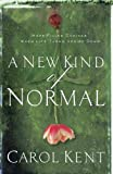 img - for A New Kind of Normal: Hope-Filled Choices When Life Turns Upside Down book / textbook / text book
